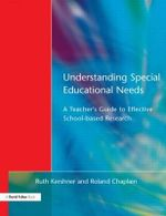 Understanding Special Educational Needs : A Teacher's Guide to Effective School-based Research - Ruth Kershner