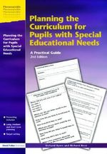 Planning the Curriculum for Pupils with Special Needs : A Practical Guide - Richard Byers