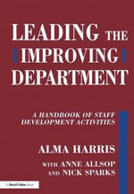 Leading the Improving Department : A Handbook of Staff Activities - Alma Harris