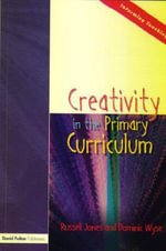 Creativity in the Primary Curriculum - Russell Jones
