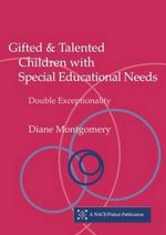Gifted and Talented Children with Special Educational Needs : Double Exceptionality - Diane Montgomery