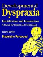 Developmental Dyspraxia (North American Edition) - Madeleine Portwood