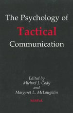 The Psychology of Tactical Communication