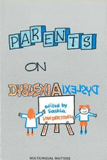 Parents on Dyslexia : Child Care Work with Emotionally Disturbed Childre...