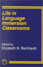 Life in Language Immersion Classrooms : A Practical Language Guide