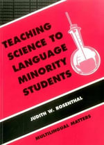 Teaching Science to Language Minority Students : Theory and Practice - Judith Rosenthal