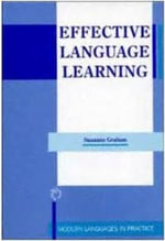 Effective Language Learning : Positive Strategies for Advanced Level Language Learning : Modern Languages in Practice - Suzanne Graham