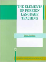 The Elements of Foreign Language Teaching : Modern Languages in Practice - Walter Grauberg
