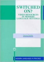 Switched On? : Video Resources in Modern Language Settings : Video Resources in Modern Language Settings - Steven Fawkes