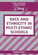 Race and Ethnicity in Multi-Ethnic Schools - James Ryan