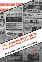 The Languages of Israel : Policy, Ideology, and Practice :  Policy, Ideology, and Practice - Bernard Spolsky