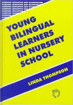 Young Bilingual Children in Nursery Schools :  Policy, Ideology, and Practice - Linda Thompson