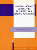 Foreign Language Culture Learning from a Dialogical Perspective - Carol Morgan