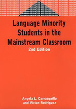 Language Minority Students in the Mainstream Classroom - Angela L. Carrasquillo