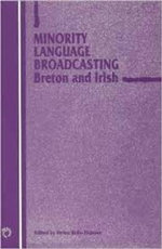 Minority Language Broadcasting : Breton and Irish :  Breton and Irish - Helen Kelly-Holmes
