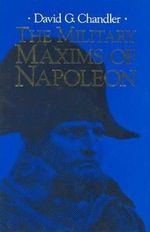 The Military Maxims of Napoleon - David Chandler