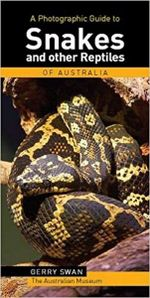 A Photographic Guide to Snakes and Reptiles of Australia - Gerry Swan