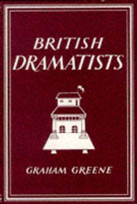 British Dramatists : Writer's Britain S. - Graham Greene
