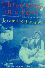 Three Men in a Boat :  To Say Nothing of the Dog - Jerome K. Jerome