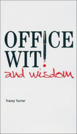 Office Wit and Wisdom : An Appreciation of Corporate Life - Tracey Turner