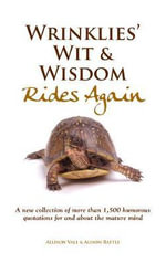 Wrinklies' Wit and Wisdom Rides Again - Allison Vale