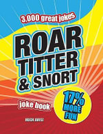 Roar, Titter and Snort Joke Book - Tim Dedopulos