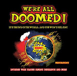 We're All Doomed : It's the End of the World ...and You Won't Feel Fine - Mike Haskins