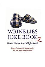 Wrinklies: The Laughter Lines : You're Never Too Old for Fun! - Mike Haskins