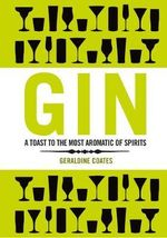Gin : The Discerning Gin-Drinker's Companion - Geraldine Coates