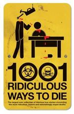 1001 Ridiculous Ways to Die - David Southwell