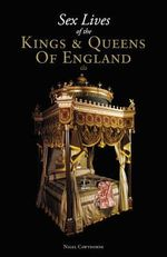Sex Lives of the Kings & Queens England - Nigel Cawthorne