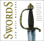 Swords and Hilt Weapons : A Guide to the Mid-20th Century Design Revival - Michael D. Coe