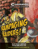 Commando: Rampaging Raiders! : Six of the Best Commando Mission Comic Books Ever! - George Low