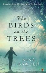 The Birds on the Trees : Virago Modern Classics (Numbered) - Nina Bawden