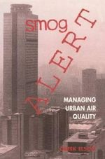 Smog Alert :  Managing Urban Air Quality. - Derek M. Elsom