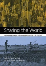Sharing the World : Sustainable Living and Global Equity in the 21st Century :  Sustainable Living and Global Equity in the 21st Century - Michael Carley