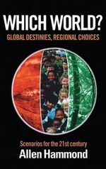 Which World? : Scenarios for the 21st Century :  Scenarios for the 21st Century - Allen L. Hammond