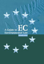 A Guide to Ec Environmental Law - Dorothy Gillies