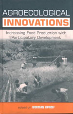 Agroecological Innovations : Increasing Food Production with Participatory Development