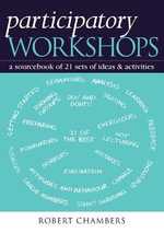 Participatory Workshops : A Sourcebook of 21 Sets of Ideas and Activities - Robert Chambers