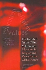 The Fourth R for the Third Millennium : Education in Religion and Values for the Global Future - Leslie J. Francis