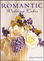 Romantic Wedding Cakes : Merehurst Cake Decorating - Kerry Vincent