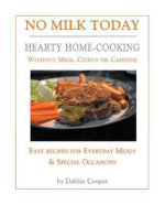 No Milk Today : Hearty Home-Cooking without Milk, Citrus or Caffeine - Debbie Cooper