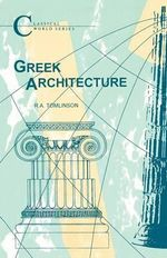 Greek Architecture : Classical World - R.A. Tomlinson