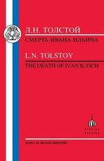 L.N. Tolstoy : The Death of Ivan Ilyich : The Death of Ivan Ilyich - Leo Tolstoy