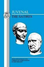 The Satires : The Satires - Juvenal
