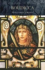 Boudicca : Belief and Experience - Marguerite Johnson