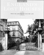 England's Lost Houses : From the Archives of 'Country Life' - Giles Worsley
