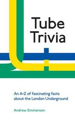 Tube Trivia : Through Time - Andrew Emmerson