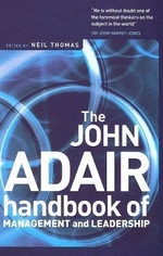 The John Adair Handbook of Management and Leadership : THOROGOOD - John Adair